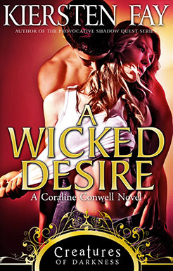 A Wicked Desire (Creatures of Darkness 3) A paranormal romance novel.