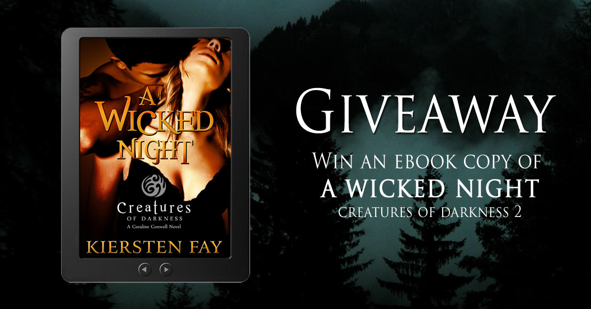 Enter to win an ebook copy of Kiersten Fay's latest paranormal romance, A WICKED NIGHT. #Romance #paranormalromance