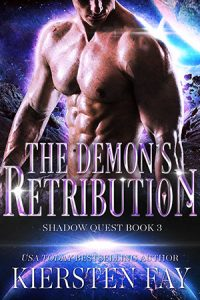 The Demon's Retribution - book 3 in Kiersten Fay's steamy Shadow Quest series