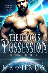 The Demon's Possession - book 1 in Kiersten Fay's steamy Shadow Quest series